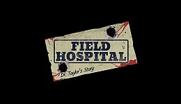 Field Hospital: Dr. Taylor's Story