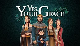 Yes, Your Grace