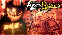 Bendy And the Abby's Secrets