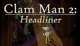 Clam Man 2: Headliner