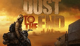 Dust to the End