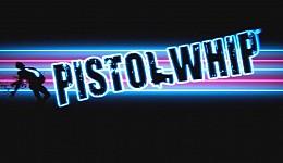 Pistol Whip (VR)
