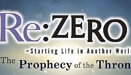 Re:ZERO -Starting Life in Another World- The Prophecy of the Throne
