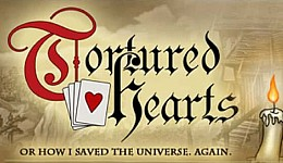 Tortured Hearts - Or How I Saved The Universe. Again.